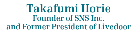 Takafumi Horie Founder of SNS Inc. and Former President of Livedoor