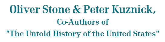 Oliver Stone & Peter Kuznick, Co-Authors of The Untold History of the United States